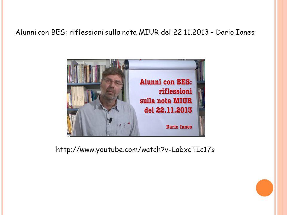 Alunni con BES: riflessioni sulla nota MIUR del 22.11.2013 – Dario Ianes http://www.youtube.com/watch?v=LabxcTIc17s