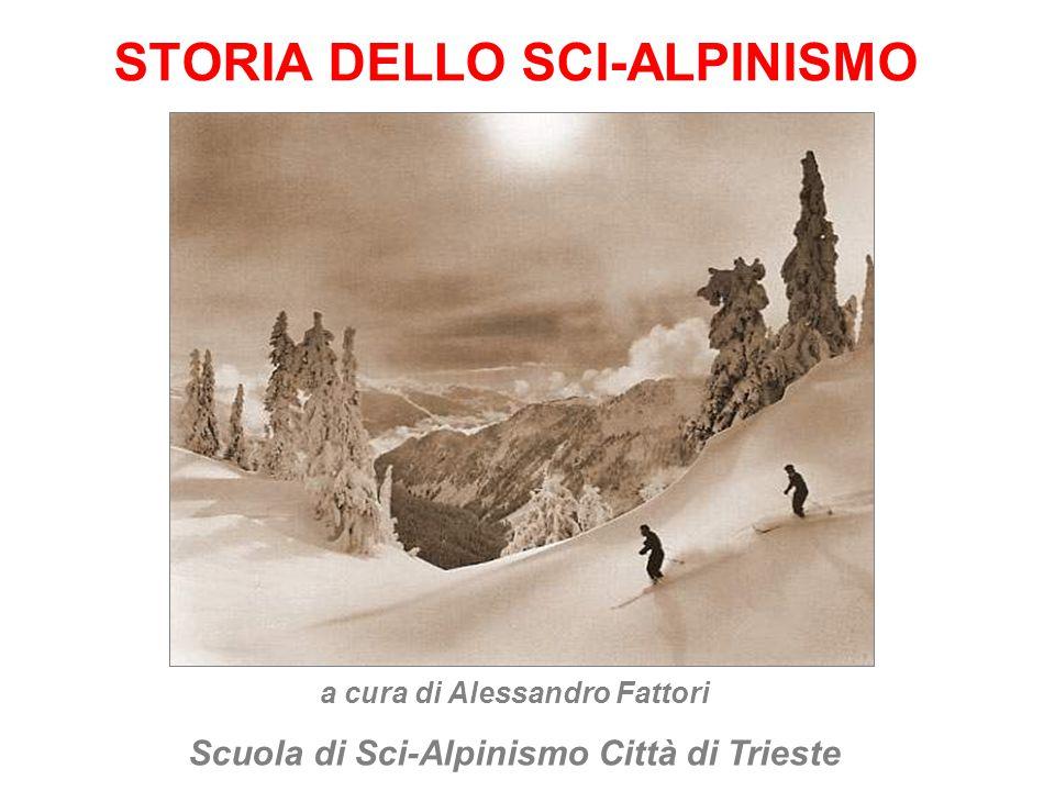 STORIA DELLO SCI-ALPINISMO Le origini (prima del 1880) La diffusione sulle Alpi (1880-1930) Le diverse discipline (dal 1930)