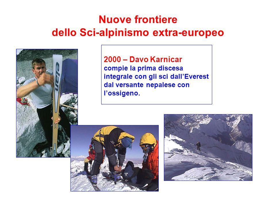 Nuove frontiere dello Sci-alpinismo extra-europeo 2000 – Davo Karnicar compie la prima discesa integrale con gli sci dall'Everest dal versante nepalese con l'ossigeno.