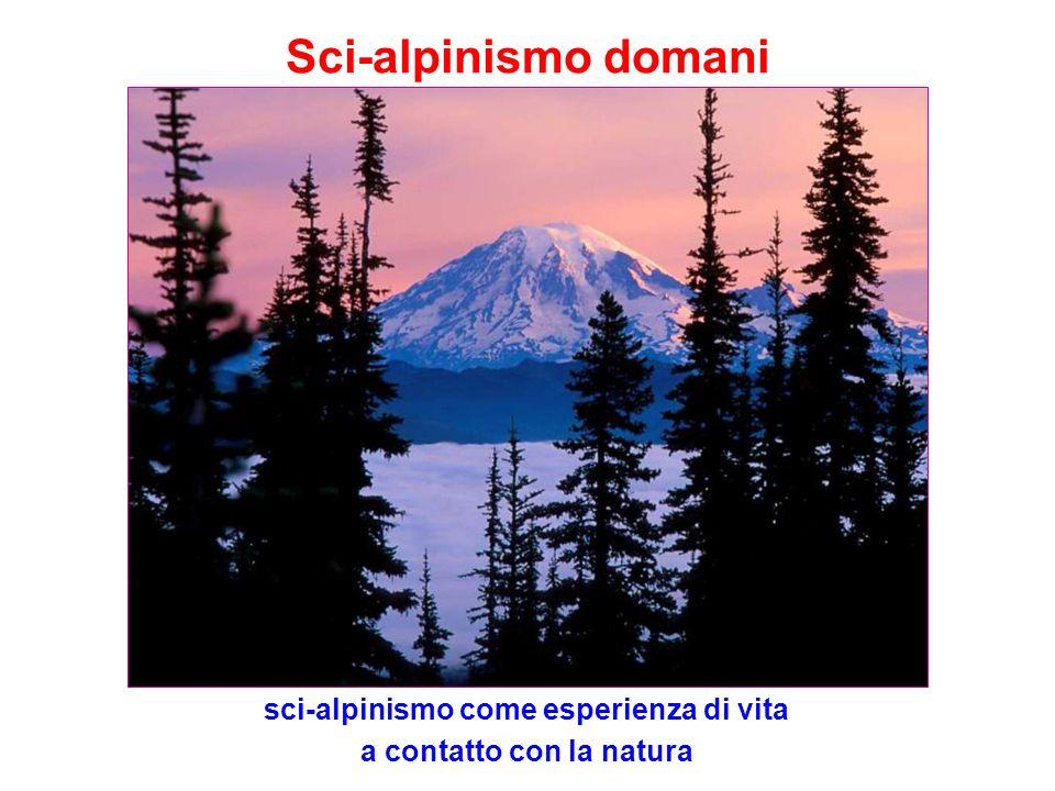 Sci-alpinismo domani sci-alpinismo come esperienza di vita a contatto con la natura