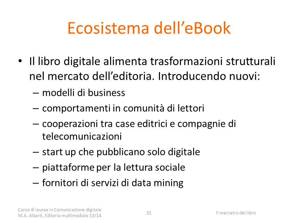 Ecosistema dell'eBook Il libro digitale alimenta trasformazioni strutturali nel mercato dell'editoria.