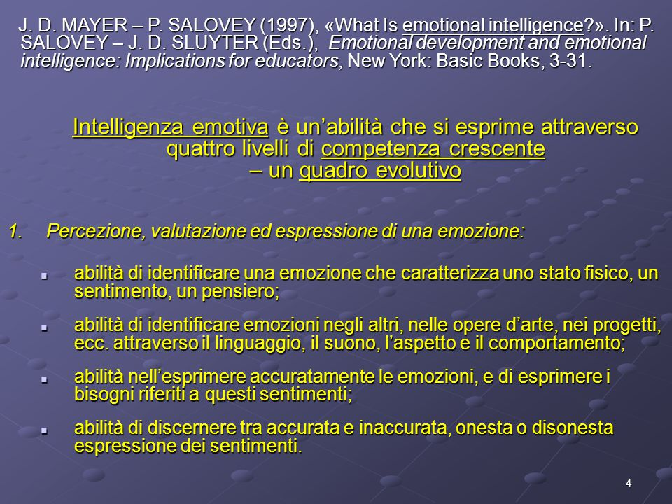 4 J. D. MAYER – P. SALOVEY (1997), «What Is emotional intelligence?». In: P. SALOVEY – J. D. SLUYTER (Eds.), Emotional development and emotional intel