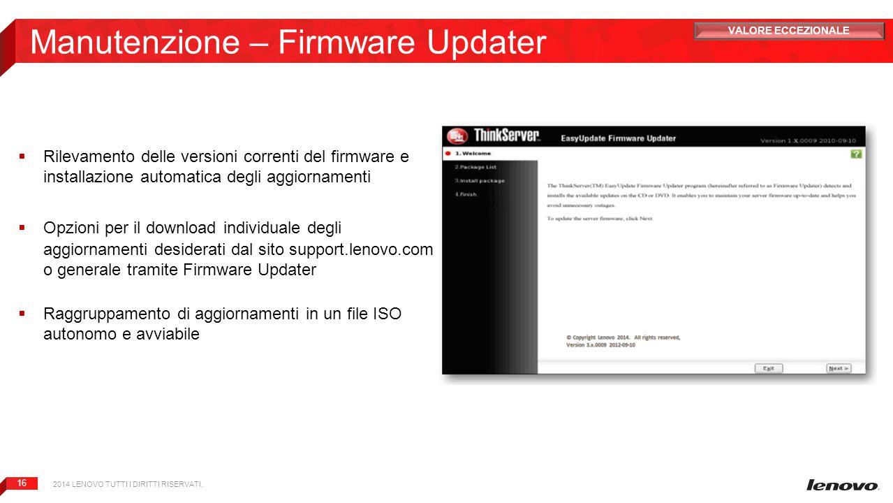16 Manutenzione – Firmware Updater  Rilevamento delle versioni correnti del firmware e installazione automatica degli aggiornamenti  Opzioni per il