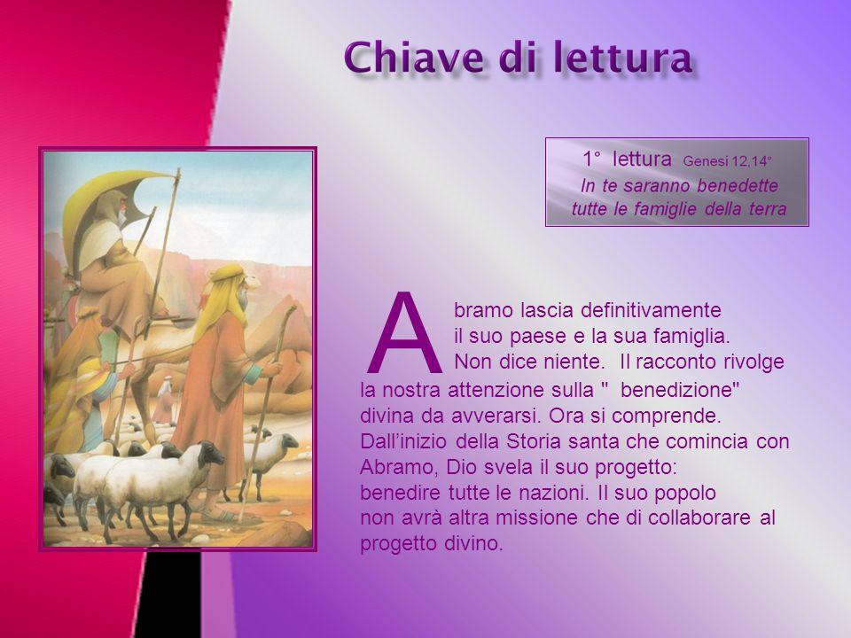 L a liturgia della Parola rievoca prima di tutto Abramo, su cui Dio concentra il suo grande desiderio di benedizione; tuttavia, egli non apparirà nel
