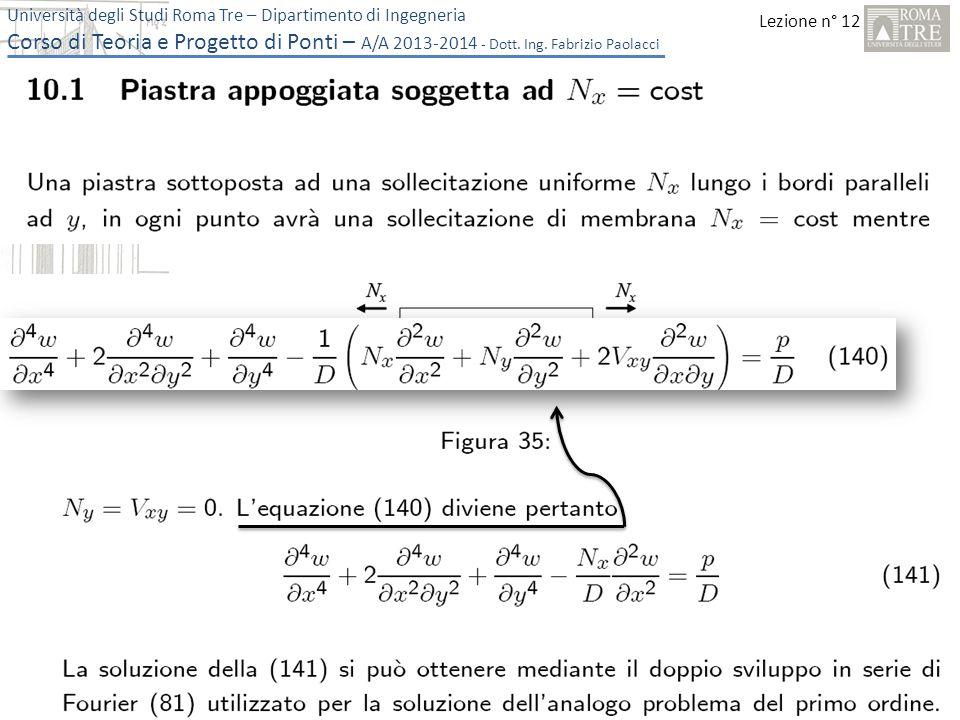 Lezione n° 12 Università degli Studi Roma Tre – Dipartimento di Ingegneria Corso di Teoria e Progetto di Ponti – A/A 2013-2014 - Dott.