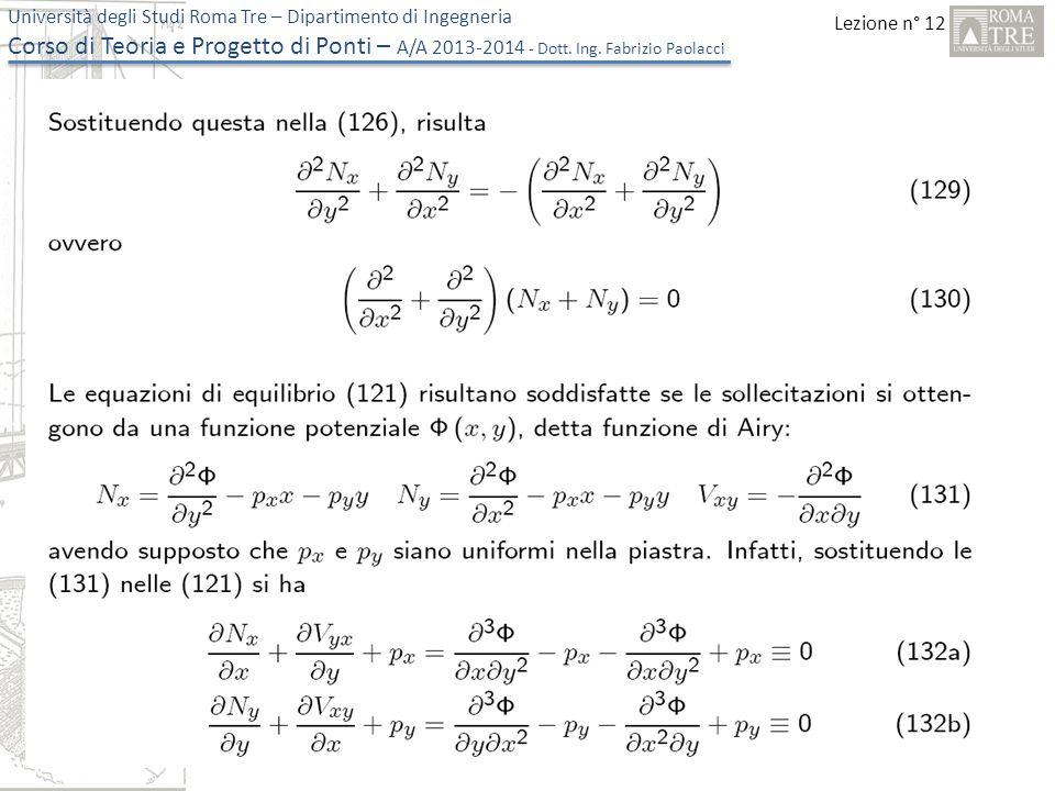Lezione n° 12 Università degli Studi Roma Tre – Dipartimento di Ingegneria Corso di Teoria e Progetto di Ponti – A/A 2013-2014 - Dott. Ing. Fabrizio P