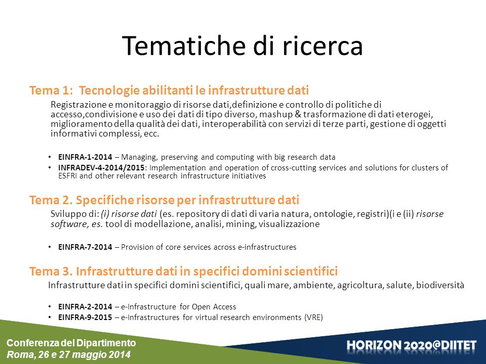 Conferenza del Dipartimento Roma, 26 e 27 maggio 2014 EC Horizon2020 OA Mandate Horizon 2020 (2014) All grant agreements 100% programme areas Deposit in Repositories Gold payments after project end Open Data Pilot for a number of programme areas 16 OpenAIRE2020