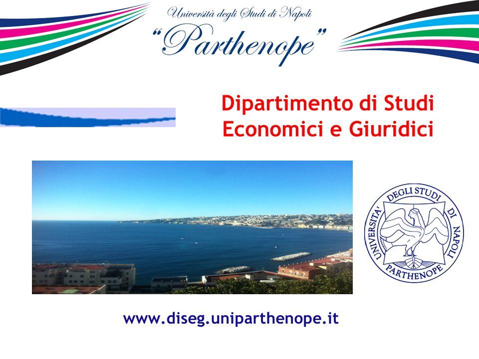 Dipartimento di Studi Economici e Giuridici www.diseg.uniparthenope.it