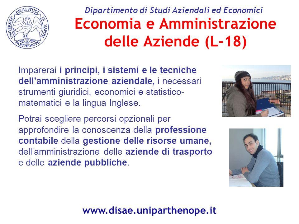 Economia e Amministrazione delle Aziende (L-18) Imparerai i principi, i sistemi e le tecniche dell'amministrazione aziendale, i necessari strumenti giuridici, economici e statistico- matematici e la lingua Inglese.