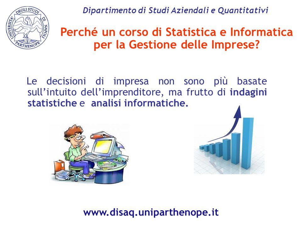 Perché un corso di Statistica e Informatica per la Gestione delle Imprese.