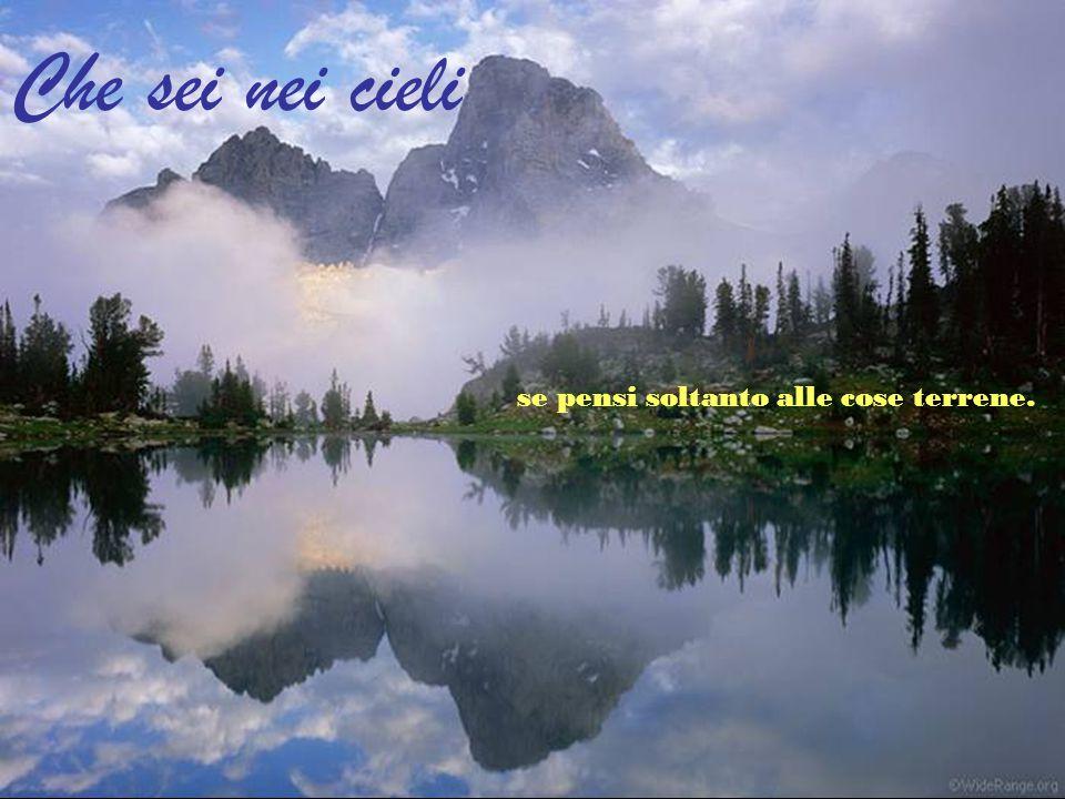 Nostro se vivi soltanto nel tuo egoismo.