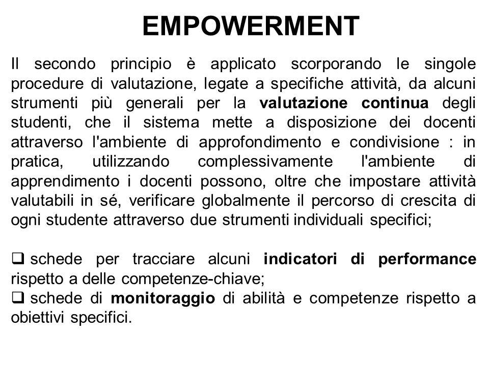 EMPOWERMENT Il secondo principio è applicato scorporando le singole procedure di valutazione, legate a specifiche attività, da alcuni strumenti più ge