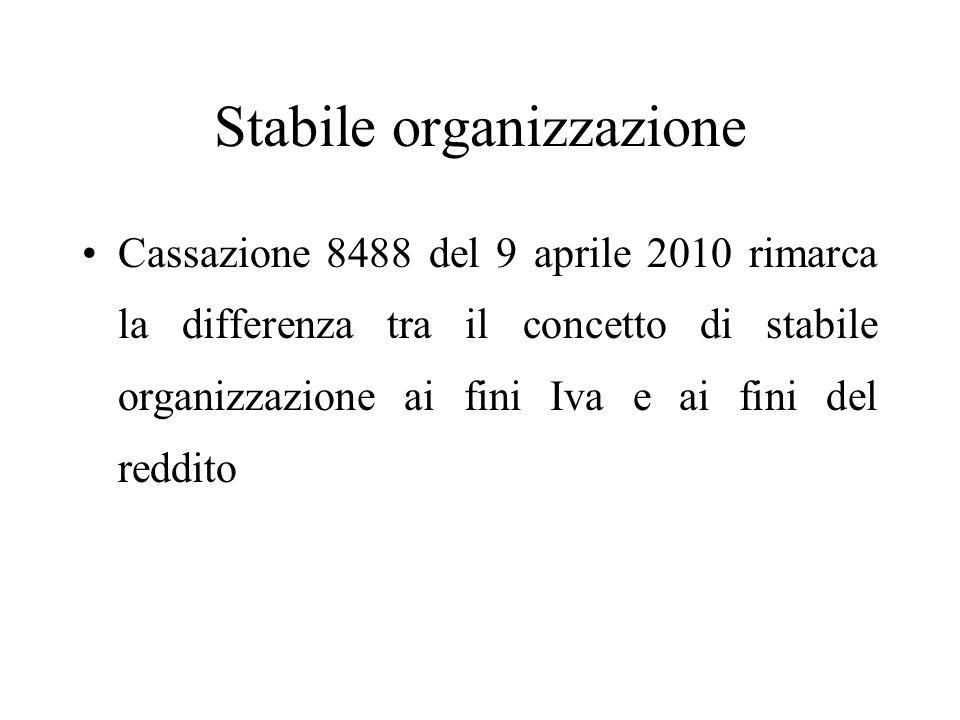 Stabile organizzazione Cassazione 8488 del 9 aprile 2010 rimarca la differenza tra il concetto di stabile organizzazione ai fini Iva e ai fini del red