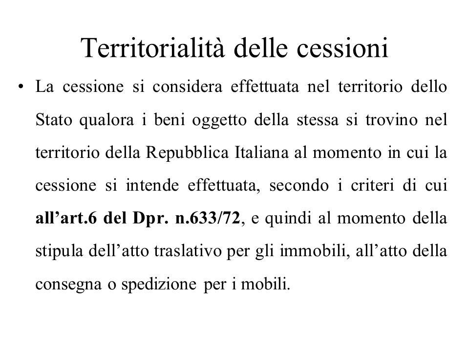 La cessione si considera effettuata nel territorio dello Stato qualora i beni oggetto della stessa si trovino nel territorio della Repubblica Italiana