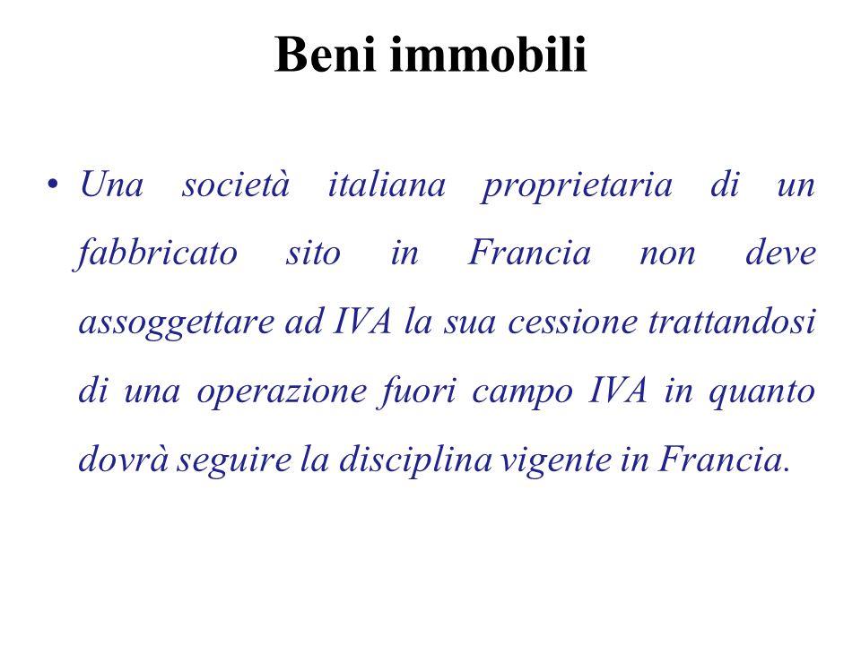 Beni immobili Una società italiana proprietaria di un fabbricato sito in Francia non deve assoggettare ad IVA la sua cessione trattandosi di una opera