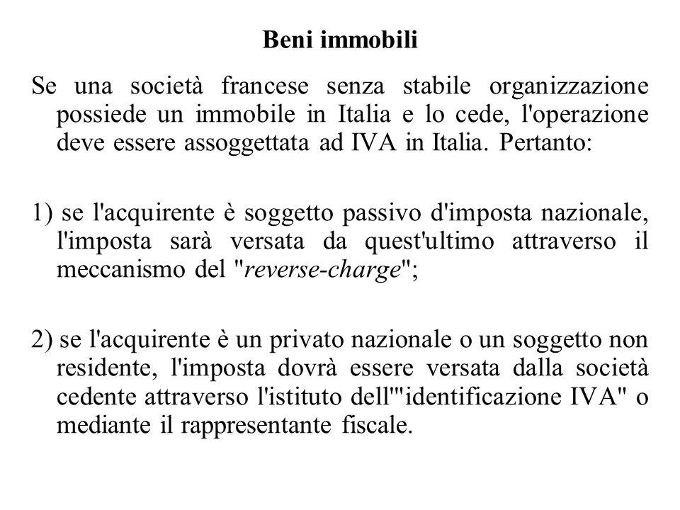 Beni immobili Se una società francese senza stabile organizzazione possiede un immobile in Italia e lo cede, l'operazione deve essere assoggettata ad