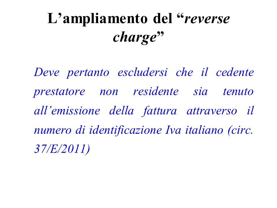 """L'ampliamento del """"reverse charge"""" Deve pertanto escludersi che il cedente prestatore non residente sia tenuto all'emissione della fattura attraverso"""