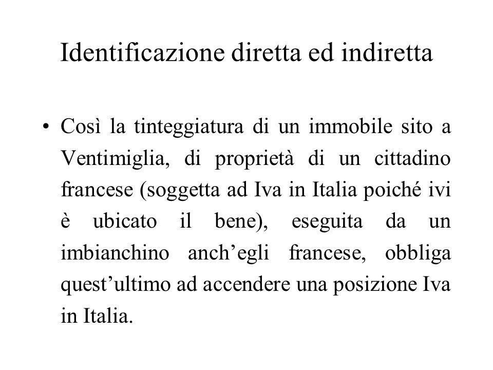 Identificazione diretta ed indiretta Così la tinteggiatura di un immobile sito a Ventimiglia, di proprietà di un cittadino francese (soggetta ad Iva i