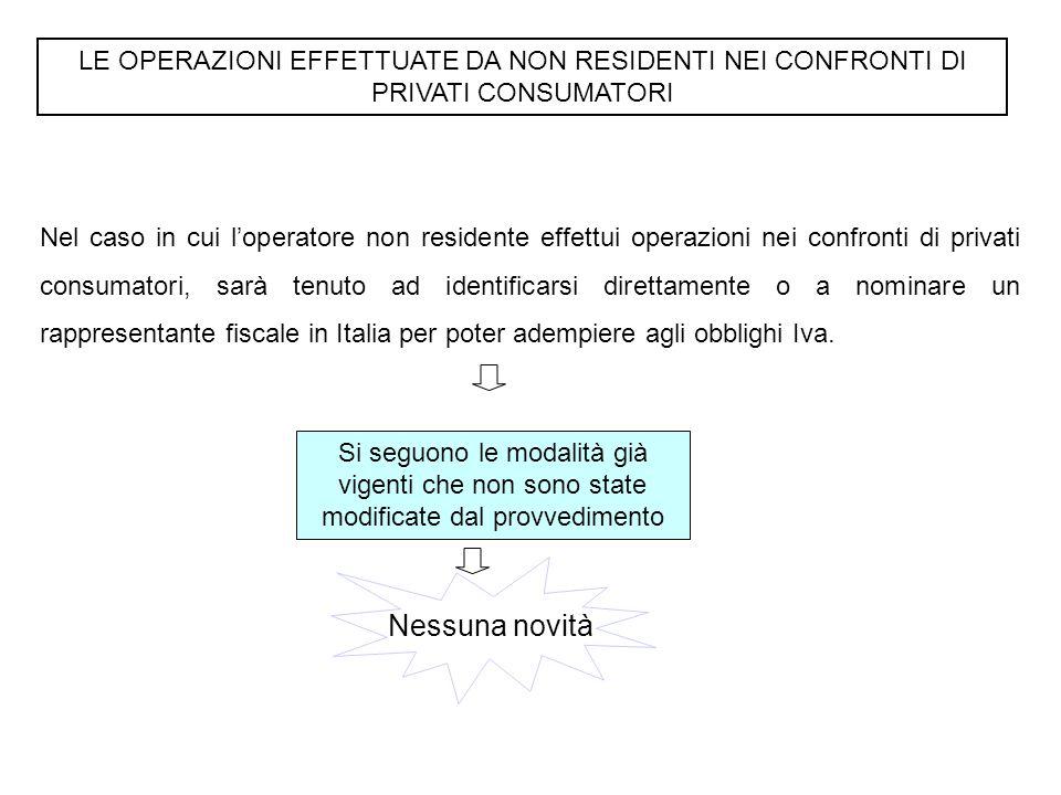 LE OPERAZIONI EFFETTUATE DA NON RESIDENTI NEI CONFRONTI DI PRIVATI CONSUMATORI Nel caso in cui l'operatore non residente effettui operazioni nei confr