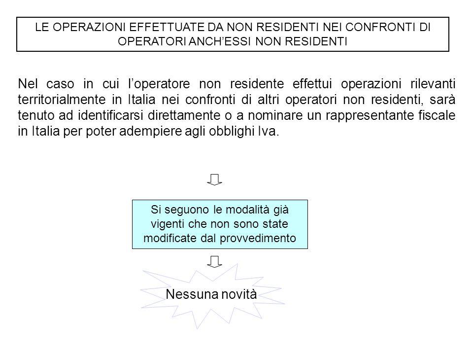 LE OPERAZIONI EFFETTUATE DA NON RESIDENTI NEI CONFRONTI DI OPERATORI ANCH'ESSI NON RESIDENTI Nel caso in cui l'operatore non residente effettui operaz
