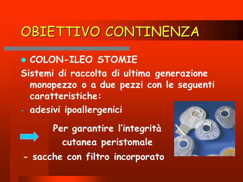 OBIETTIVO CONTINENZA COLON-ILEO STOMIE Sistemi di raccolta di ultima generazione monopezzo o a due pezzi con le seguenti caratteristiche: - adesivi ip