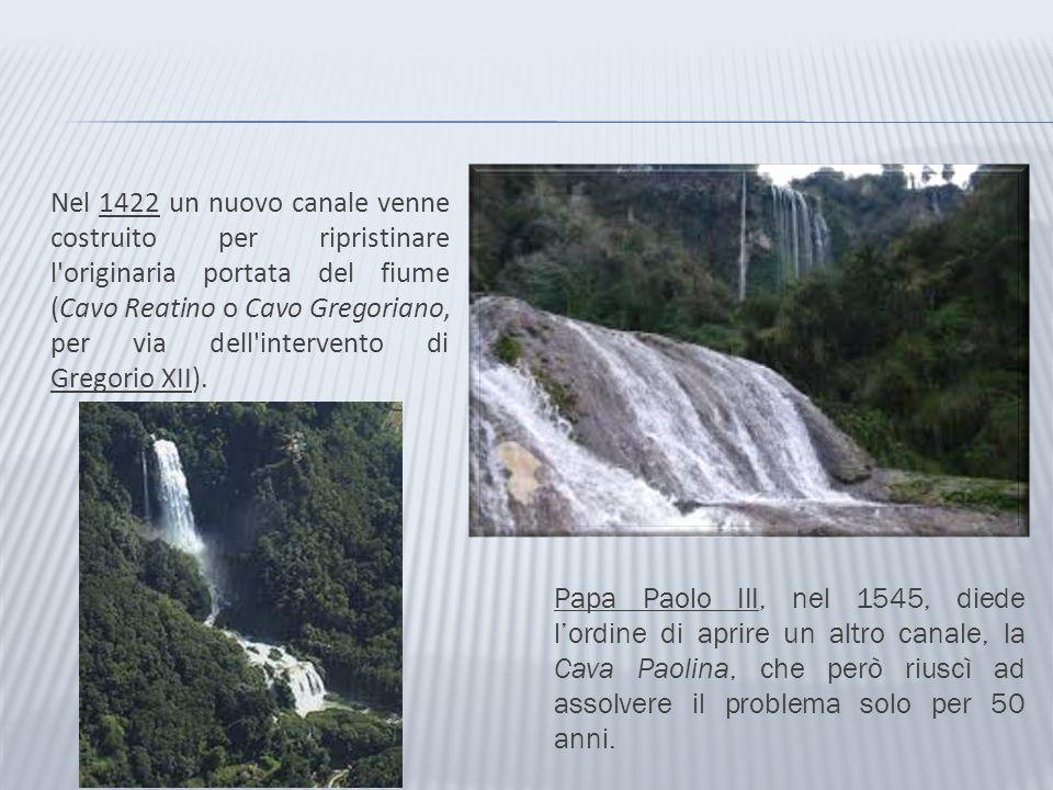 Nel 1422 un nuovo canale venne costruito per ripristinare l'originaria portata del fiume (Cavo Reatino o Cavo Gregoriano, per via dell'intervento di G