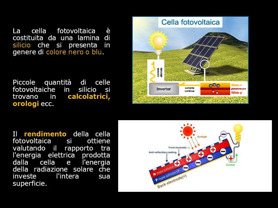 La cella fotovoltaica è costituita da una lamina di silicio che si presenta in genere di colore nero o blu. Piccole quantità di celle fotovoltaiche in