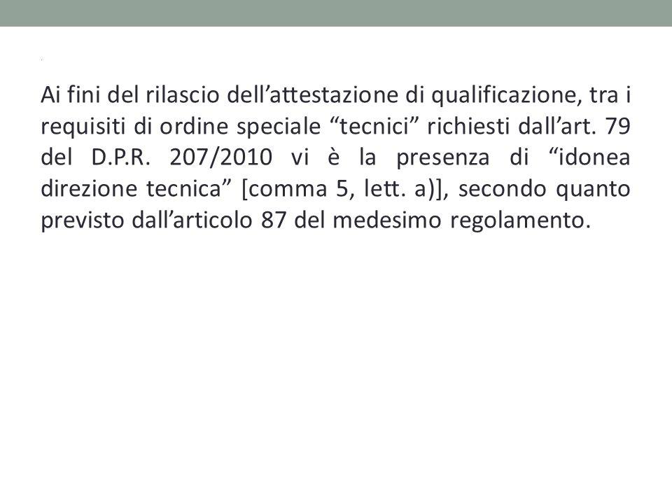 Ai fini del rilascio dell'attestazione di qualificazione, tra i requisiti di ordine speciale tecnici richiesti dall'art.