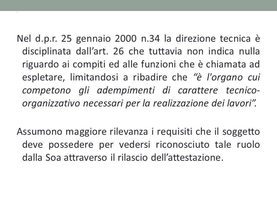 Nel d.p.r.25 gennaio 2000 n.34 la direzione tecnica è disciplinata dall'art.