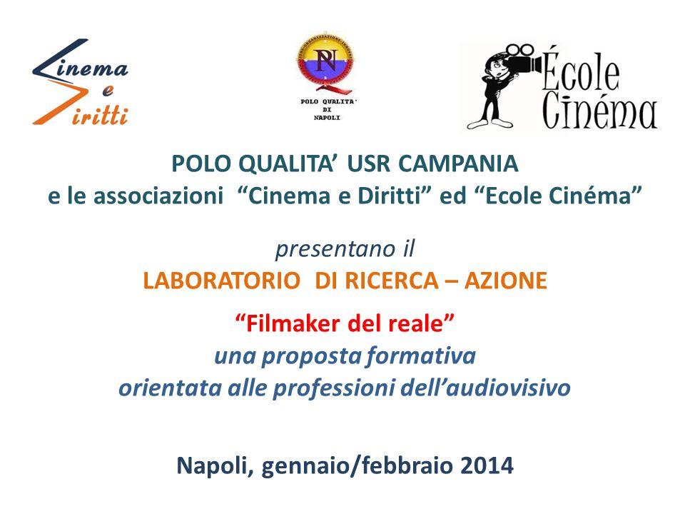 """POLO QUALITA' USR CAMPANIA e le associazioni """"Cinema e Diritti"""" ed """"Ecole Cinéma"""" presentano il LABORATORIO DI RICERCA – AZIONE """"Filmaker del reale"""" u"""
