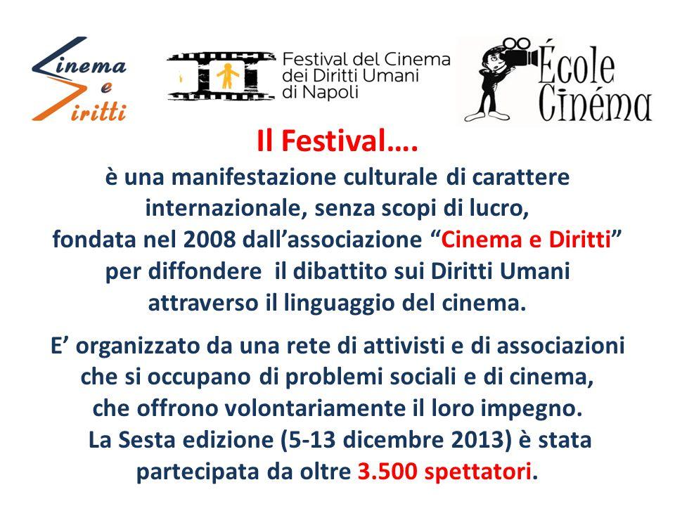 "Il Festival…. è una manifestazione culturale di carattere internazionale, senza scopi di lucro, fondata nel 2008 dall'associazione ""Cinema e Diritti"""