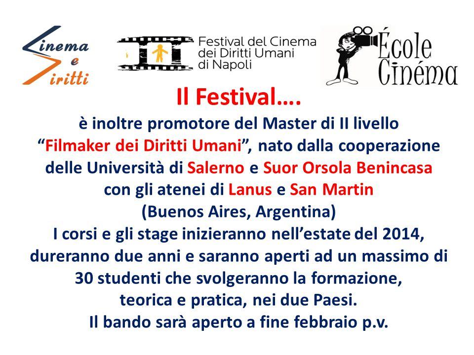 """Il Festival…. è inoltre promotore del Master di II livello """"Filmaker dei Diritti Umani"""", nato dalla cooperazione delle Università di Salerno e Suor Or"""