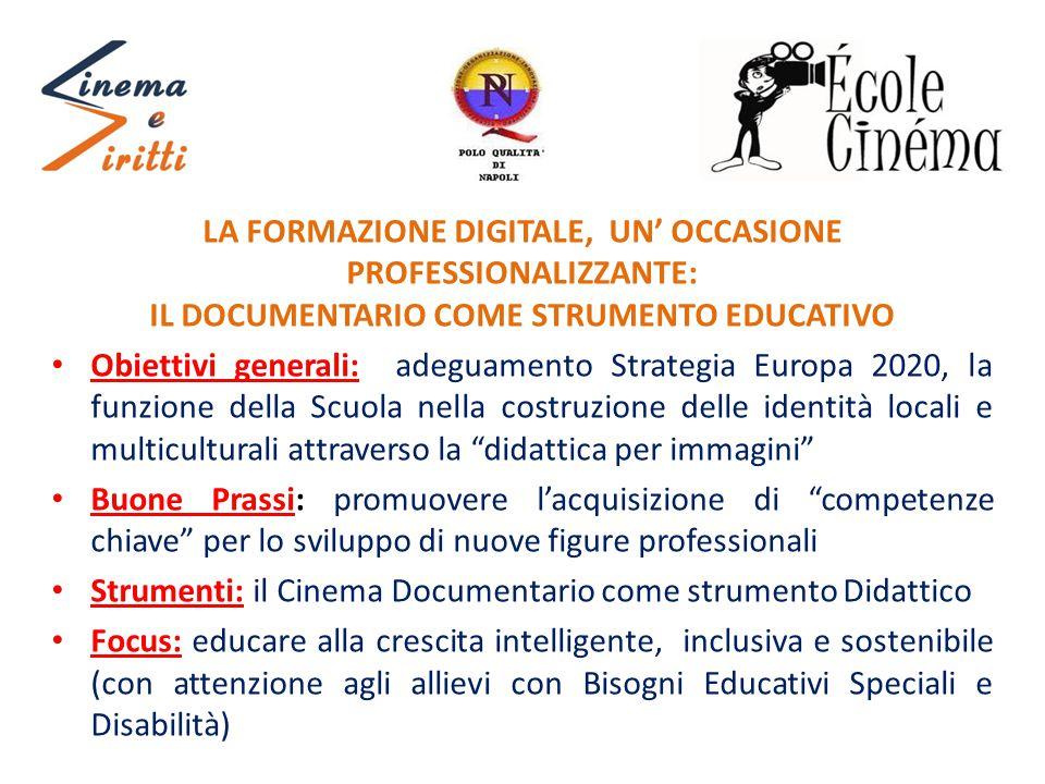 LA FORMAZIONE DIGITALE, UN' OCCASIONE PROFESSIONALIZZANTE: IL DOCUMENTARIO COME STRUMENTO EDUCATIVO Obiettivi generali: adeguamento Strategia Europa 2