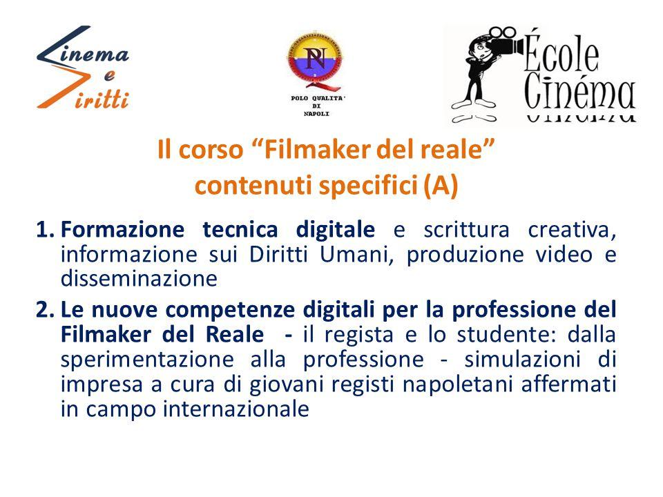 """Il corso """"Filmaker del reale"""" contenuti specifici (A) 1.Formazione tecnica digitale e scrittura creativa, informazione sui Diritti Umani, produzione v"""