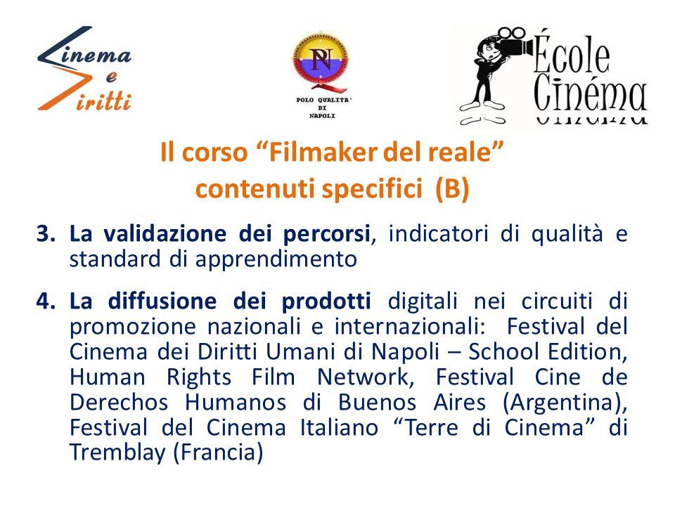 """Il corso """"Filmaker del reale"""" contenuti specifici (B) 3.La validazione dei percorsi, indicatori di qualità e standard di apprendimento 4.La diffusione"""