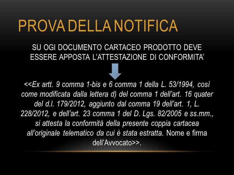 PROVA DELLA NOTIFICA SU OGI DOCUMENTO CARTACEO PRODOTTO DEVE ESSERE APPOSTA L'ATTESTAZIONE DI CONFORMITA' >.