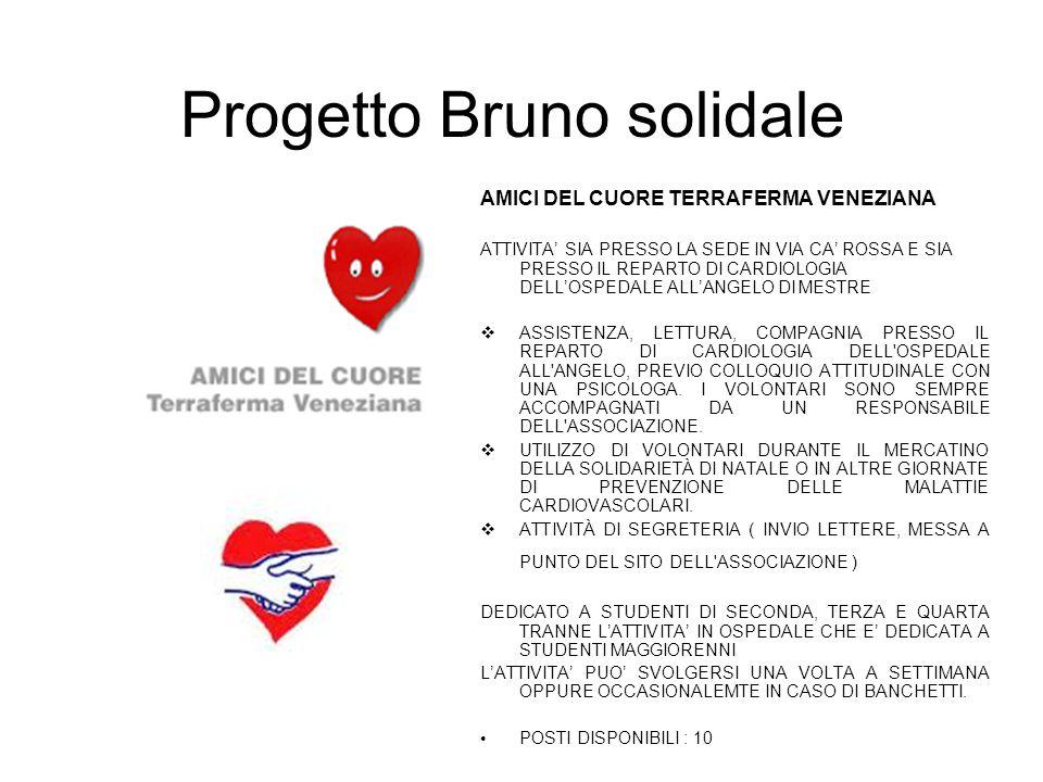 Progetto Bruno solidale AMICI DEL CUORE TERRAFERMA VENEZIANA ATTIVITA' SIA PRESSO LA SEDE IN VIA CA' ROSSA E SIA PRESSO IL REPARTO DI CARDIOLOGIA DELL