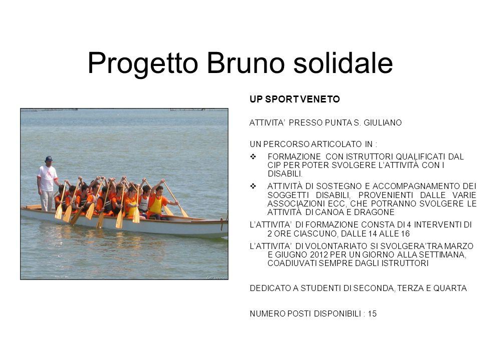 Progetto Bruno solidale UP SPORT VENETO ATTIVITA' PRESSO PUNTA S. GIULIANO UN PERCORSO ARTICOLATO IN :  FORMAZIONE CON ISTRUTTORI QUALIFICATI DAL CIP