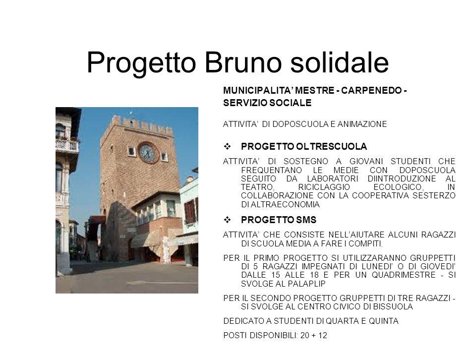 Progetto Bruno solidale MUNICIPALITA' MESTRE - CARPENEDO - SERVIZIO SOCIALE ATTIVITA' DI DOPOSCUOLA E ANIMAZIONE  PROGETTO OLTRESCUOLA ATTIVITA' DI S