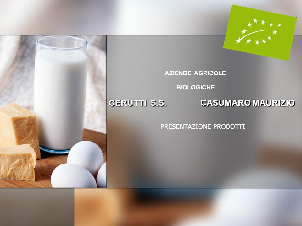 CERUTTI S.S. CASUMARO MAURIZIO AZIENDE AGRICOLE BIOLOGICHE CERUTTI S.S. CASUMARO MAURIZIO PRESENTAZIONE PRODOTTI