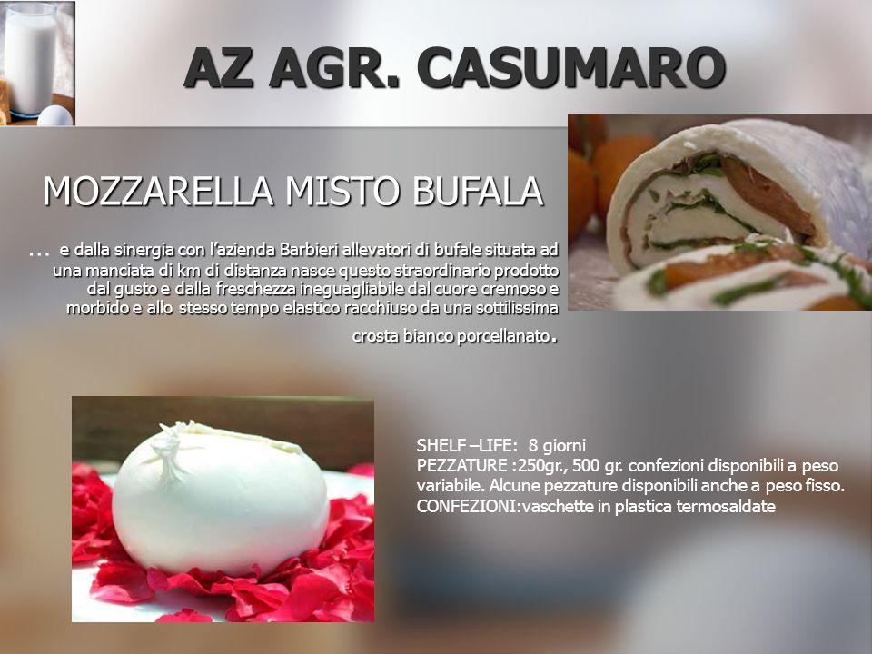 AZ AGR. CASUMARO MOZZARELLA MISTO BUFALA e dalla sinergia con l'azienda Barbieri allevatori di bufale situata ad una manciata di km di distanza nasce