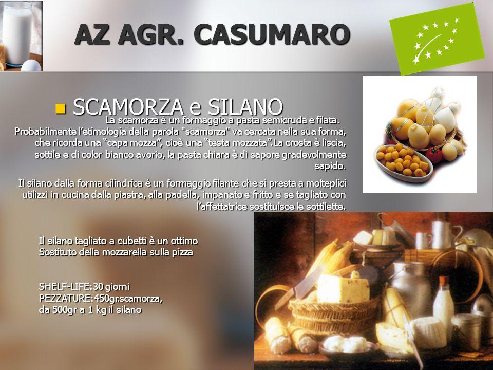 SCAMORZA e SILANO SCAMORZA e SILANO AZ AGR. CASUMARO La scamorza è un formaggio a pasta semicruda e filata. Probabilmente l'etimologia della parola