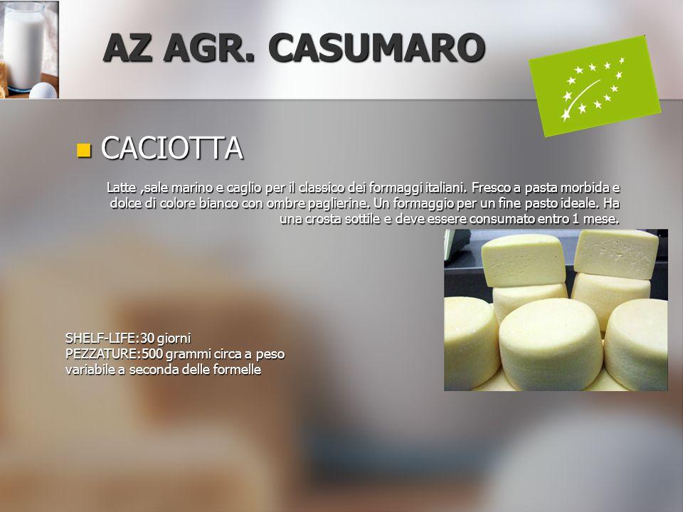 CACIOTTA CACIOTTA AZ AGR. CASUMARO Latte,sale marino e caglio per il classico dei formaggi italiani. Fresco a pasta morbida e dolce di colore bianco c