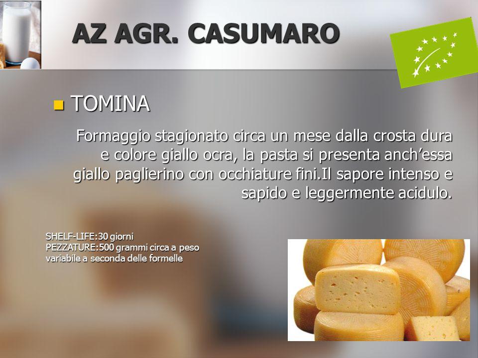 TOMINA TOMINA AZ AGR. CASUMARO Formaggio stagionato circa un mese dalla crosta dura e colore giallo ocra, la pasta si presenta anch'essa giallo paglie