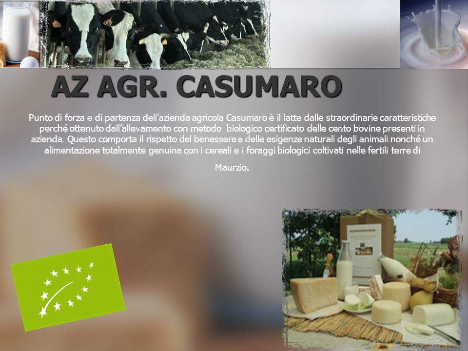 AZ AGR. CASUMARO Punto di forza e di partenza dell'azienda agricola Casumaro è il latte dalle straordinarie caratteristiche perché ottenuto dall'allev