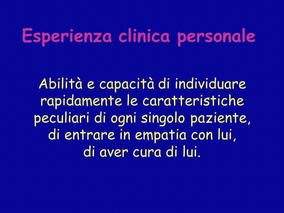 Abilità e capacità di individuare rapidamente le caratteristiche peculiari di ogni singolo paziente, di entrare in empatia con lui, di aver cura di lui.