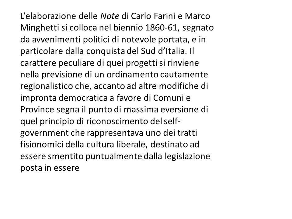 L'elaborazione delle Note di Carlo Farini e Marco Minghetti si colloca nel biennio 1860-61, segnato da avvenimenti politici di notevole portata, e in particolare dalla conquista del Sud d'Italia.