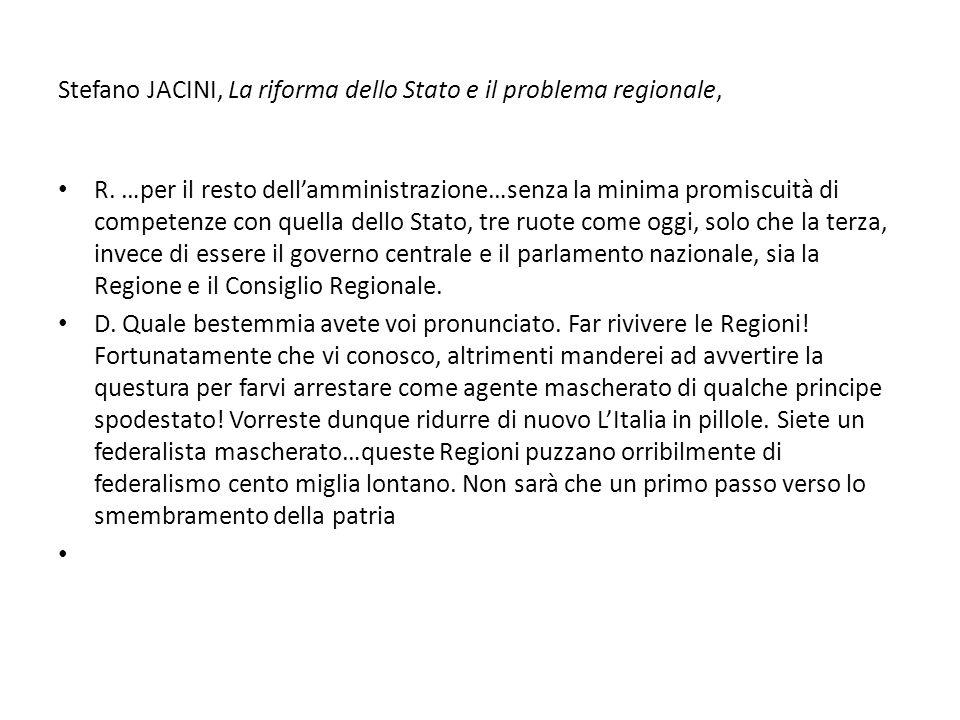 Stefano JACINI, La riforma dello Stato e il problema regionale, R.