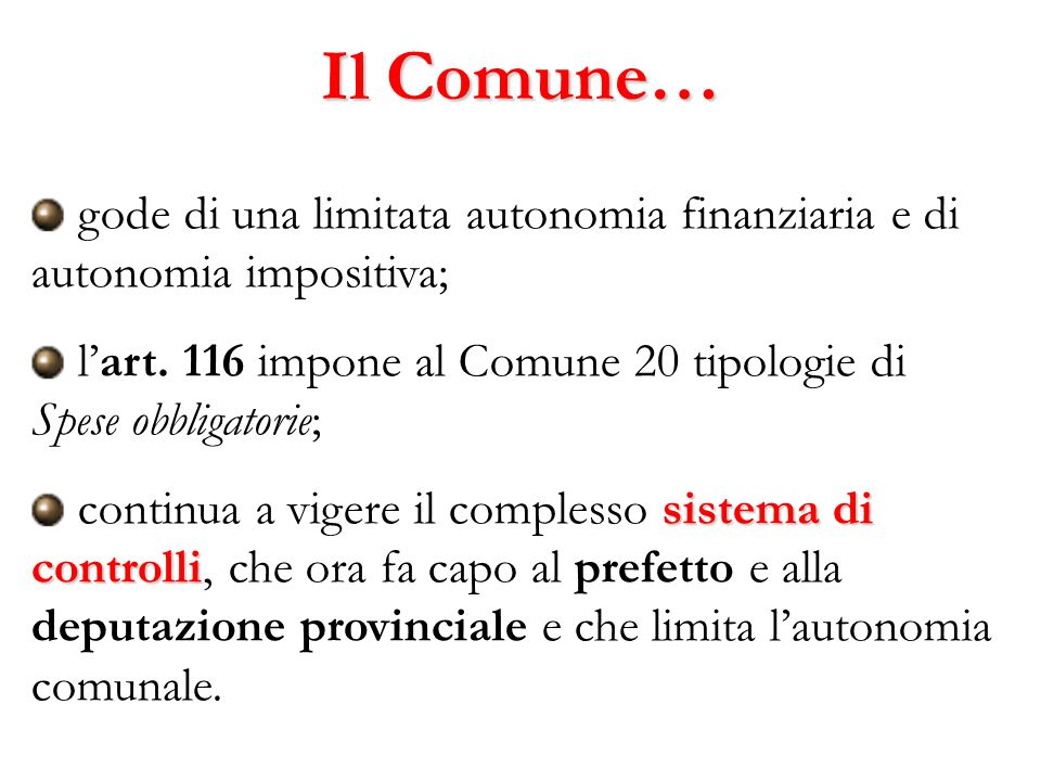 Il Comune… gode di una limitata autonomia finanziaria e di autonomia impositiva; l'art.