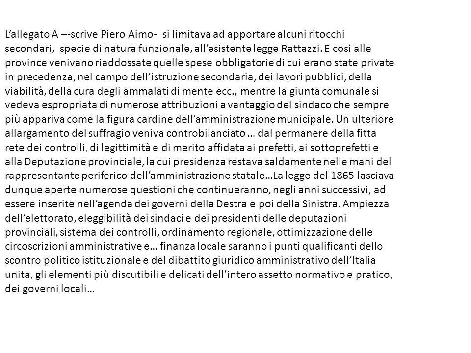 L'allegato A –-scrive Piero Aimo- si limitava ad apportare alcuni ritocchi secondari, specie di natura funzionale, all'esistente legge Rattazzi.